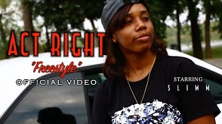 Slimm Raw - Act Right (Freestyle) | Official Video | Shot By @JayeDuce