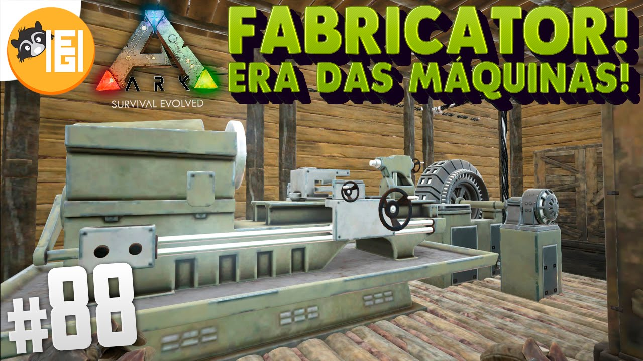 ARK Survival Evolved - FABRICATOR! A era das máquinas! #88 ...