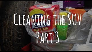 Cleaning the SUV | Part 3