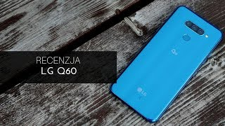 Recenzja LG Q60 - test Tabletowo.pl