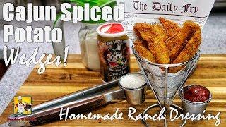 Homemade Cajun Spiced Potato Wedges  Ranch Dressing Recipe