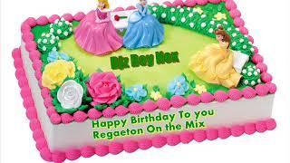 Happy birthday Reggaeton Remix