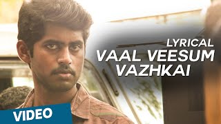 Vaal Veesum Vazhkai Song with Lyrics | Kirumi | Kathir | Reshmi Menon | K | Anucharan