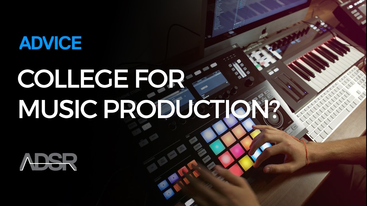 Should You Go To College For Music Production Youtube