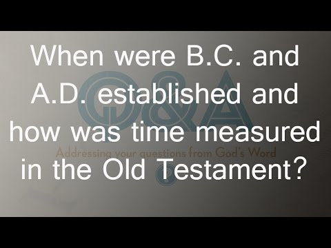 When were B.C. and A.D. established and how was time measured in the Old Testament?