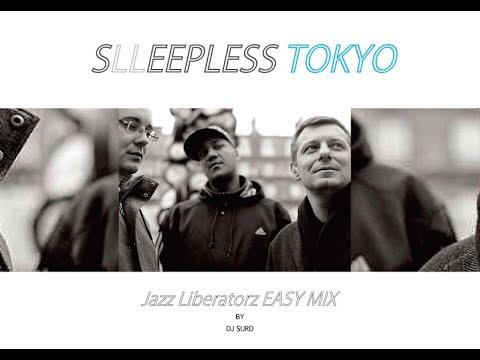 【不眠東京】Jazz Liberatorz  EASY MIX / DJ SURD From SLEEPLESS_TOKYO【Kif Recordings 】
