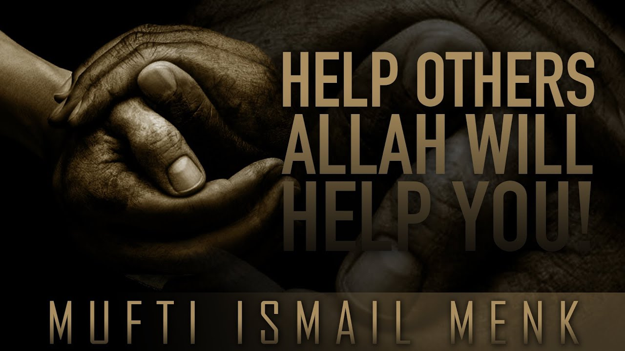 Help Others - Allah Will Help You! ᴴᴰ ┇ Amazing Reminder ┇ by Mufti Ismail Menk ┇ TDR Production ┇