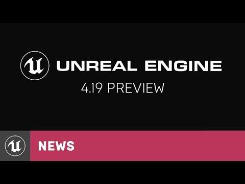 4.19 Preview | News | Unreal Engine Livestream