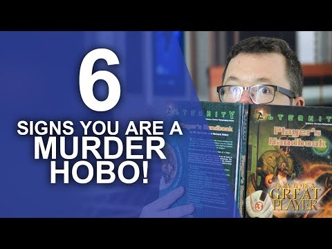 6 Signs you are a Murder Hobo - Player Character Tips