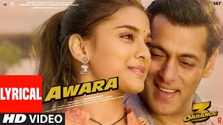 Lyrical: Awara | Dabangg 3 | Salman Khan,Sonakshi S,Saiee M | Salman Ali, Muskaan | Sajid Wajid