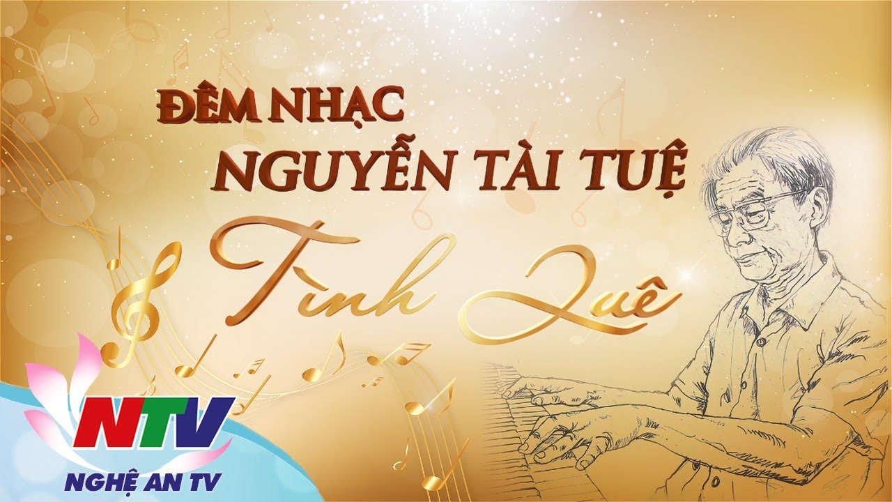 ? Trực tiếp: Đêm nhạc Nguyễn Tài Tuệ – Tình quê