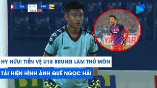 HY HỮU! Tiền vệ U18 Brunei làm thủ môn, tái hiện hình ảnh Quế Ngọc Hải ngày nào   NEXT SPORTS