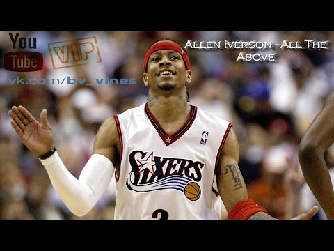 Allen Iverson - All The Above