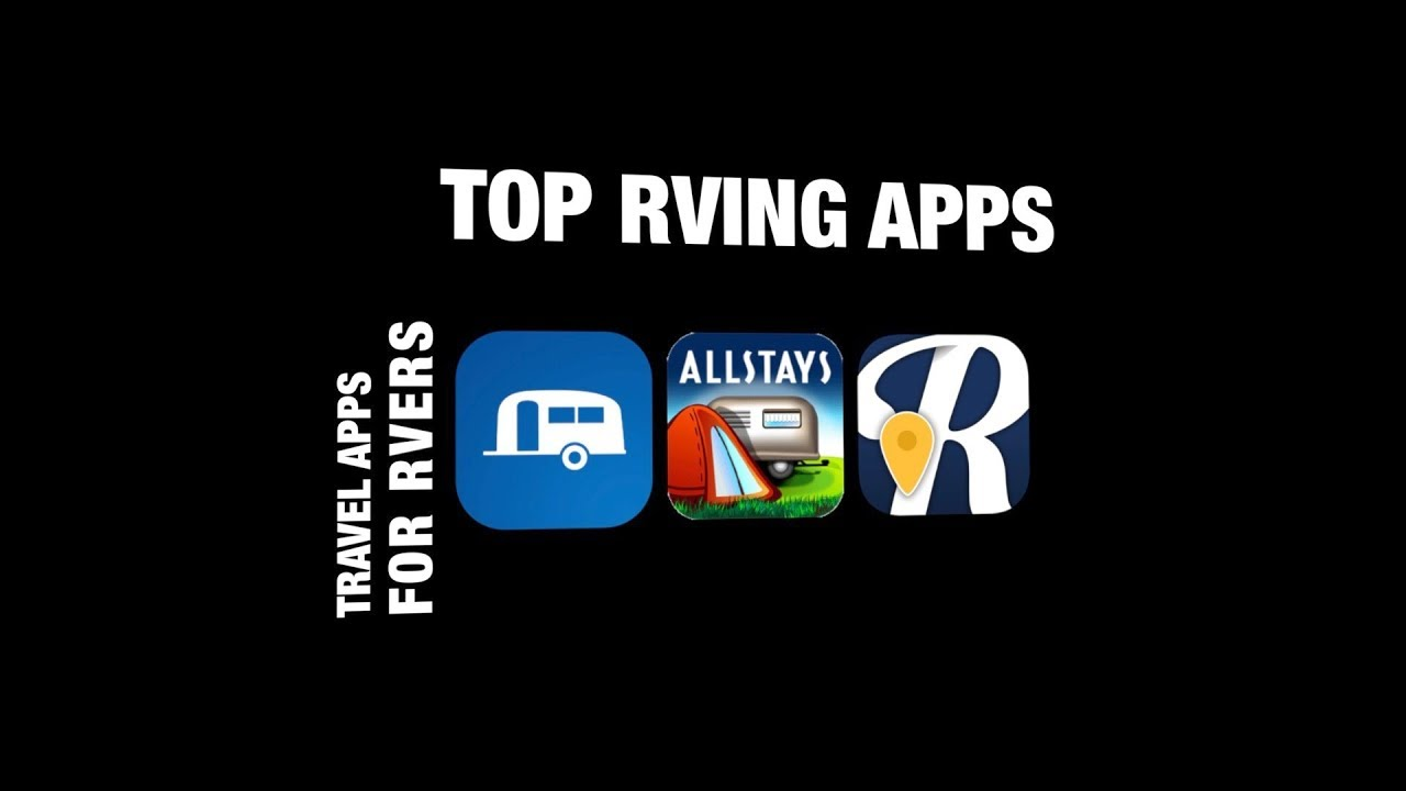 Top RV Apps | Road Trip & Route Planning | Travel Apps for RVers