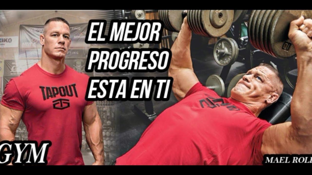 Motivación Gym John Cena El Mejor Progreso Esta En Ti Mael Roldan2017