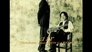 """須川展也 Nobuya Sugawa (ss,as), Ron Carter (b) Album:"""" Nobuya Suga..."""