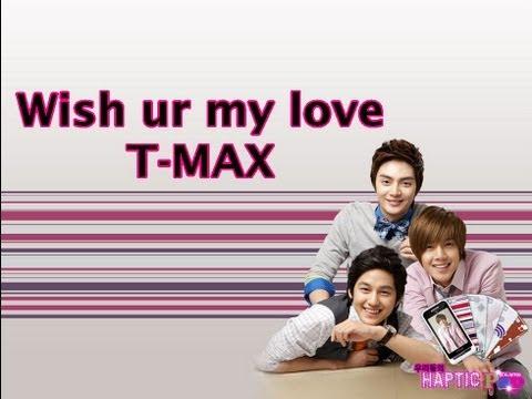 Wish ur my love-  T-MAX (Traducción en español)