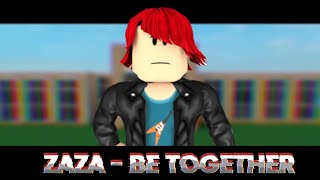 Zaza - Be Together | A Roblox Bully Story