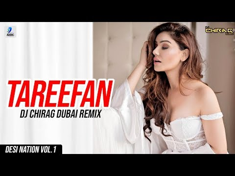 tareefan-(remix)-|-dj-chirag-dubai-|-veere-di-wedding-|-badshah-|-desi-nation-vol.1