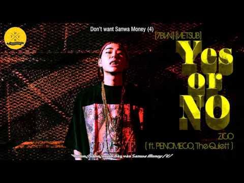 [7BVN] [VIETSUB x ENGSUB] ZICO - Say it Yes or No (ft. Penomeco & The Quiett)