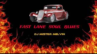 Fast Lane Soul Blues By Mister Melvin