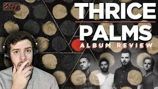 Thrice - Palms | Album Review