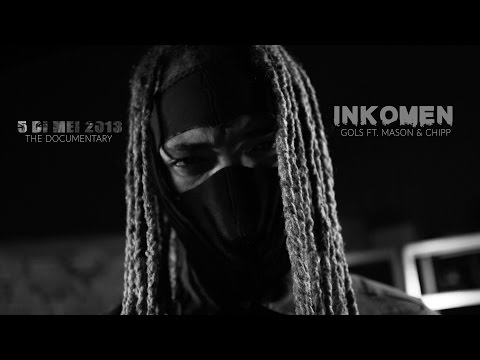 Inkomen - Gols Ft. Mason & Chipp (from 5 Di Mei 2013: The Documentary)