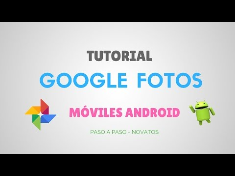 Tutorial Google Fotos Móvil y Celular Android 2017