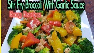 Stir Fry Broccoli With Garlic Sauce/Easy Recipe//Malyn Jaromay