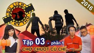 thien vuong dai nao cho chuot cu chi tim nguon chuot dong  du lich ky thu - tap 3  phan 1