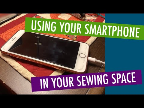 SEWING TOOLS - USING YOUR SMARTPHONE IN YOUR SEWING SPACE