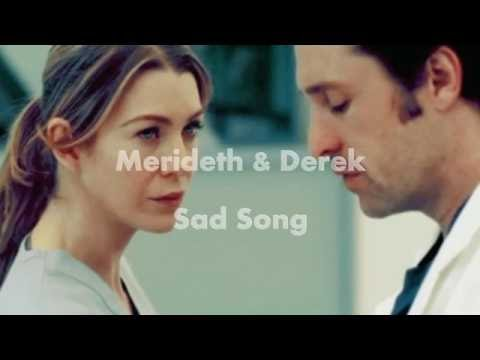 Meredith and Derek Sad Song