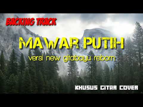 Backing Track Mawar Putih Versi New GitaBayu Reborn