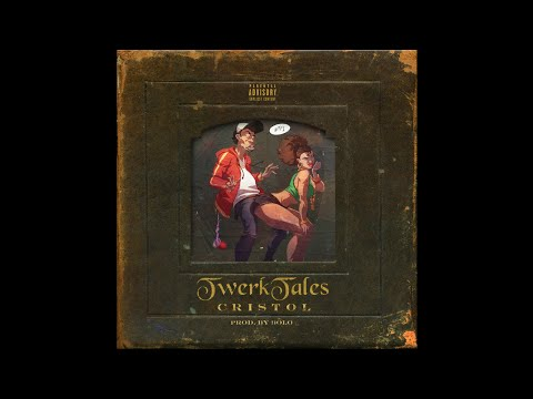 """Cristol - """"Twerk Tales"""" OFFICIAL VERSION"""