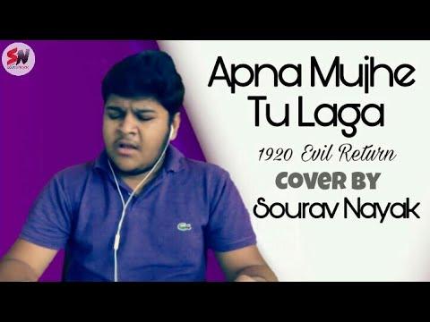 Anjan Ho Tum Jo Begane Ho Tum Jo    Apna Mujhe Tu Laga    1920 Evil Return    Cover  by Sourav Nayak
