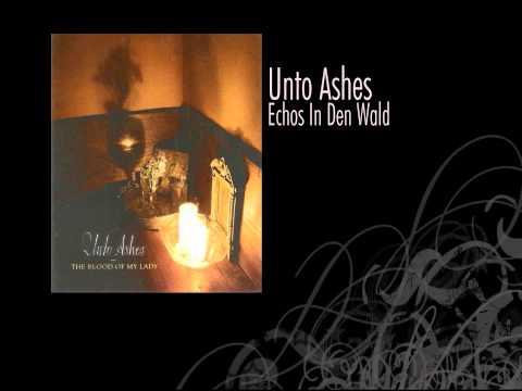 Unto Ashes   Echos In Den Wald