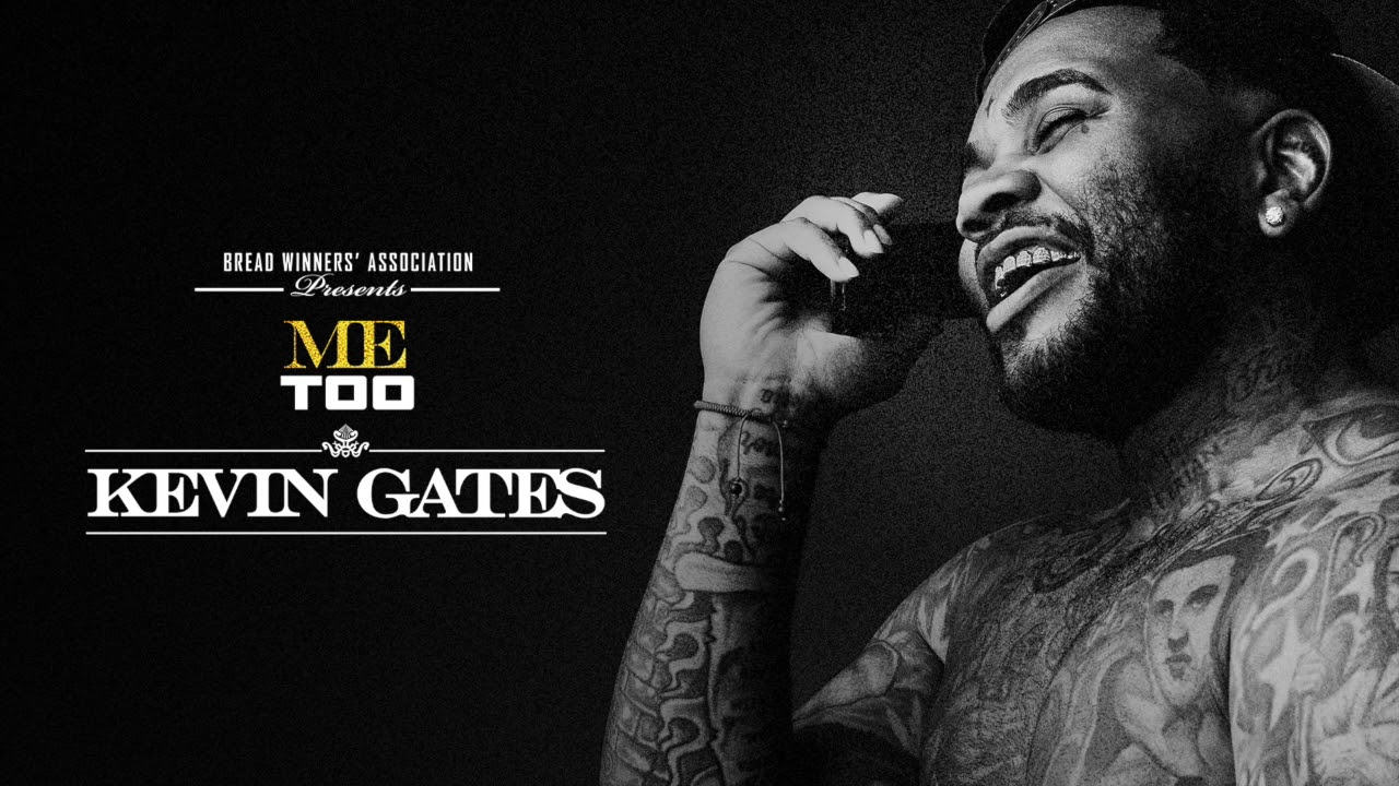 Kevin Gates - Me Too [Official Audio] - YouTube
