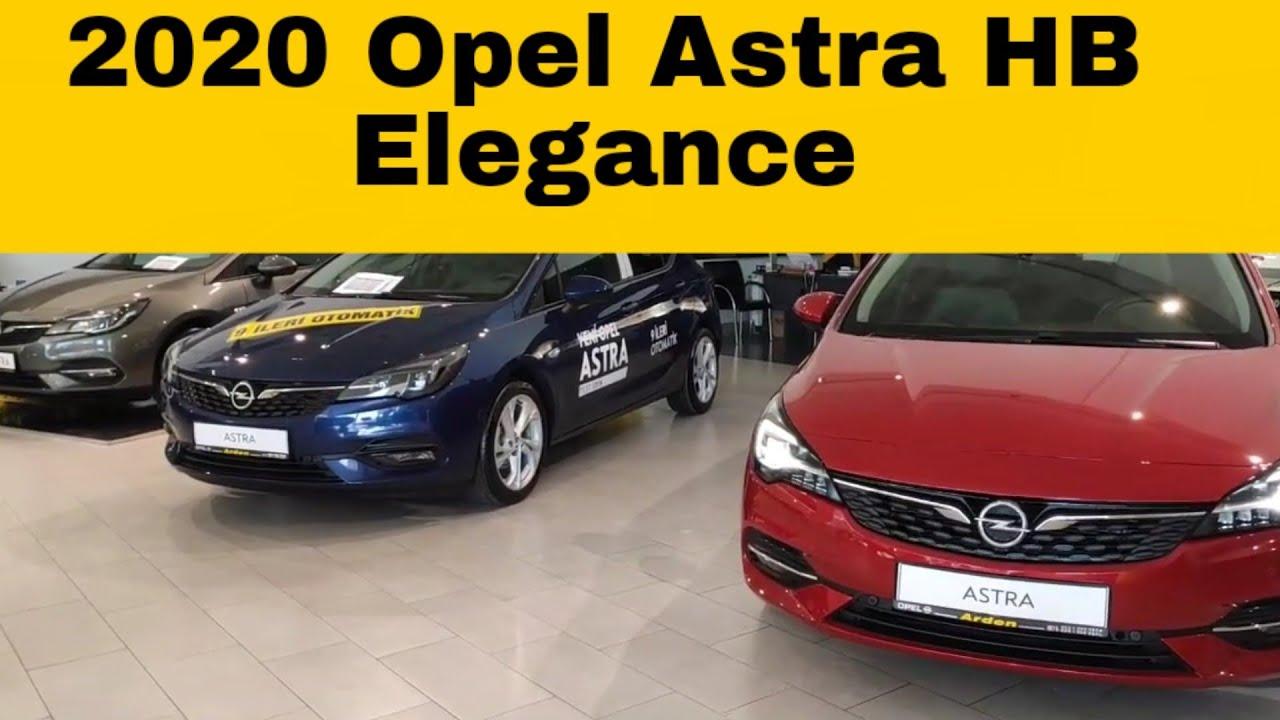 En Dolusu 2020 Opel Astra Hb Elegance Donanimlari Ve Ozellikleri 2020opelastra Youtube