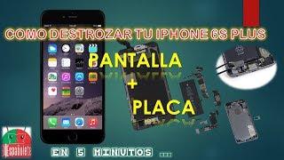 Como DESTROZAR un IPHONE 6S Plus - Placa + Pantalla .... By Hamonymous