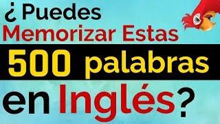 APRENDE Las 500 Palabras Más Usadas en Inglés ||| ¿Puedes Memorizarlas?