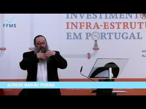 Investimentos em Infra-estruturas em Portugal: Apresentação de Alfredo Marvão Pereira