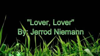 Jerrod Niemann- Lover, Lover with lyrics
