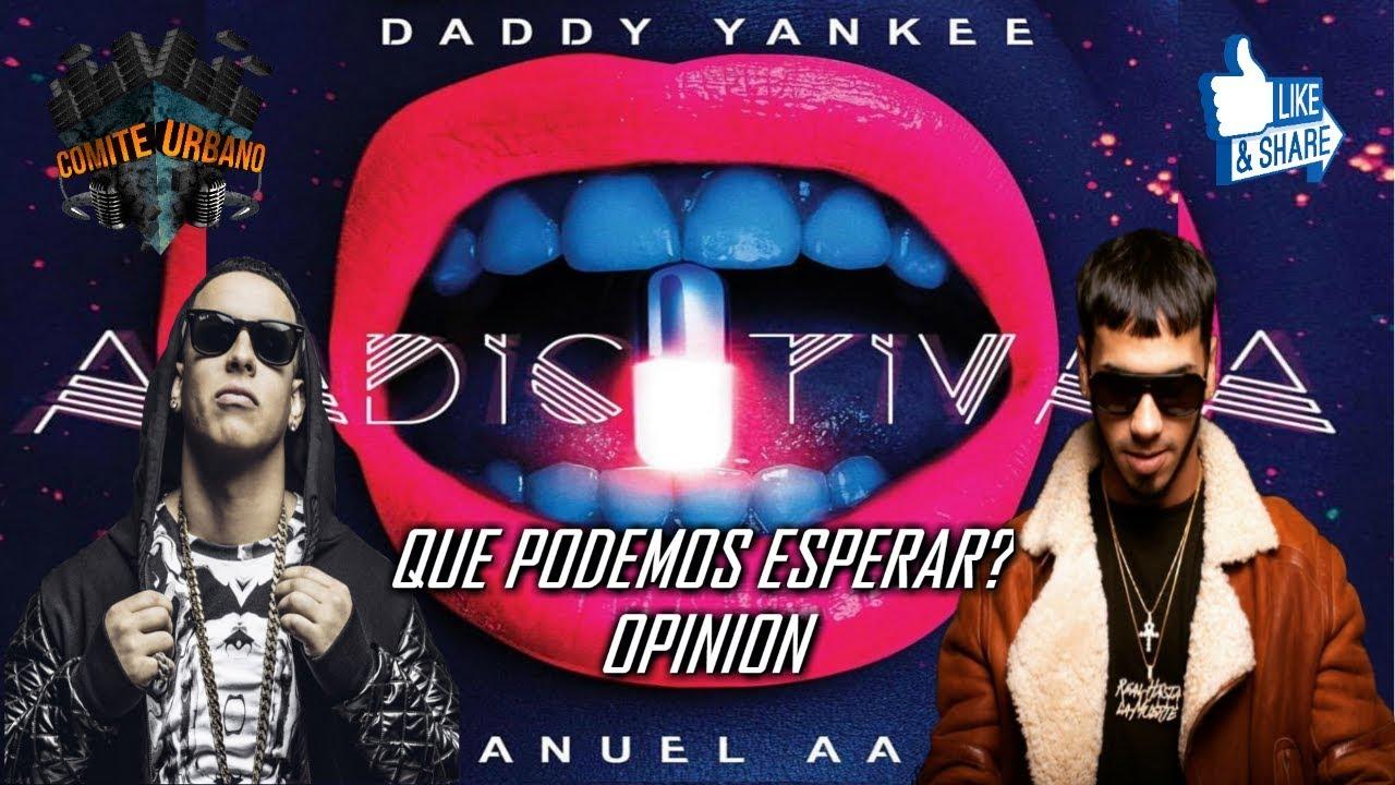 ADICTIVA - Daddy Yankee Ft Anuel Aa - QUE PODEMOS ESPERAR? (Opinion)