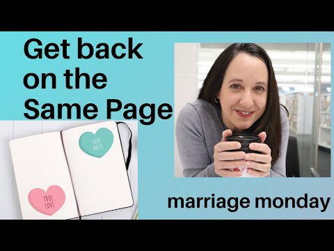 Marriage Monday Get your marriage back on the same page