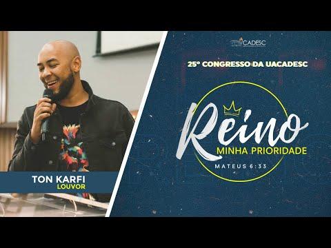 25º Congresso da UACADESC - Ton Karfi l Jesus Me Conquistou / Festa dos Crentes