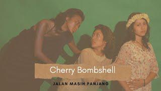Cherry Bombshell - Jalan masih panjang