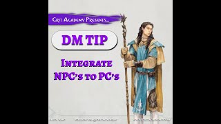Crit Academy Presents DM Tip Integrate NPC's to PC's