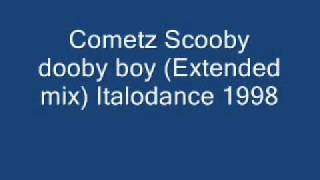 Cometz Scooby dooby boy (Extended mix) Italodance 1998.wmv