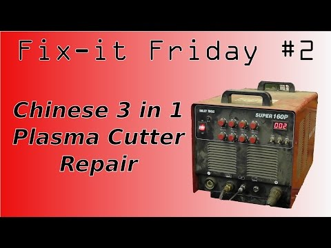 Fixit Friday   Chinese Plasma Cutter
