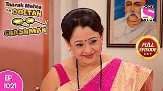 Taarak Mehta Ka Ooltah Chashmah - Full Episode 1021 - 22nd  March , 2018